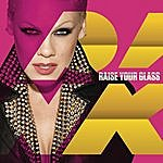 Pink Raise Your Glass/U + Ur Hand (Parental Advisory)