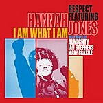 Respect Almighty Presents: I Am What I Am (Feat. Hannah Jones)