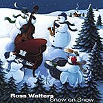 Ross Walters Snow On Snow