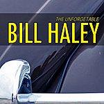 Bill Haley Unforgetable Bill Haley (Bill Haley's Rocking Favorites)
