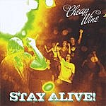 Cheap Wine Stay Alive!