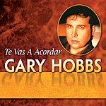 Gary Hobbs Te Vas A Acordar