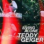 Teddy Geiger Living Alone