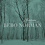 Bebo Norman Christmas... From The Realms Of Glory (Extended Edition)
