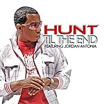 Hunt Till The End (Feat. Jordan Antonia) - Single