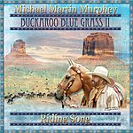 Michael Martin Murphey Buckaroo Bluegrass II - Riding Song