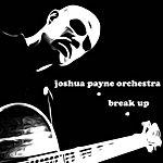 Joshua Payne Break Up - Single