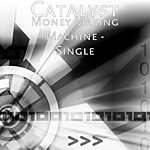 The Catalyst Money Making Machine - Single