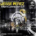 Jesse Perez Miami Connection (Ep)