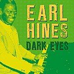 Earl Hines Dark Eyes