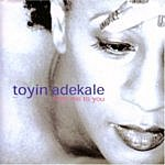 Toyin Adekale From Me To You