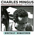 Charles Mingus Pithecanthropus Erectus + The Clown