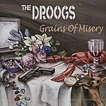 Droogs Grains Of Misery