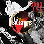 Brass Roots Good Life Ep