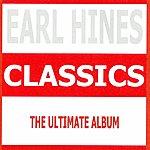 Earl Hines Classics (The Ultimate Album)