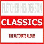 Fletcher Henderson Classics (The Ultimate Album)