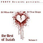 Isaiah The Best Of Isaiah Vol. 1 - Hosted By Dj Whoo Kid & Dj Tear Dropz