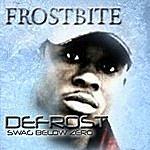 Frost Bite Defrost (Swag Below Zero)