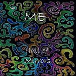 Me Hall Of Mirrors