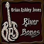 Brian Ashley Jones River Bones
