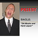Priest Ski Masks And Hard Liquor - Single