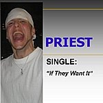 Priest If They Want It - Single