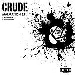 Crude Malmaison Ep