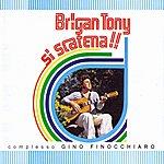 Brigan Tony Si Scatena!!