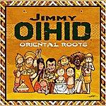 Jimmy Oihid Oriental Roots