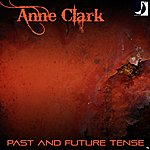 Anne Clark Past And Future Tense