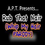 Apt Rub That Nair (Whip My Hair Parody) - Single