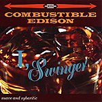Combustible Edison I, Swinger