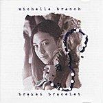 Michelle Branch Broken Bracelet