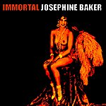Josephine Baker Immortal Josephine Baker