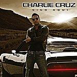 Charlie Cruz Sigo Aqui