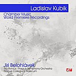 Prague Symphony Orchestra Kubik: Chamber Music - World Premiere Recordings (Digitally Remastered)