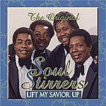 The Original Soul Stirrers Lift My Savior Up