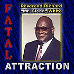 Rev. Richard 'Mr. Clean' White Fatal Attraction