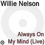 Willie Nelson Always On My Mind (Live)