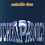 Combustible Edison Schizophonic