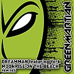 Dream Man Moonrise On The Beach - Remixes (Featuring York)