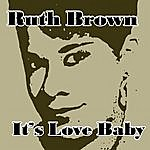 Ruth Brown It's Love Baby