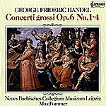 Max Pommer Handel: Concerti Grossi, Op. 6, Nos. 1-4