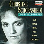 Christine Schornsheim Keyboard Recital: Schornsheim, Christine [Harpsichord, Fortepiano] - Hasse, J.A. / Graun, C.H. / Benda, G. / Fasch, C.F.C. / Bach, C.P.E.