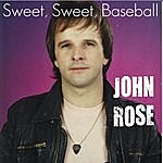 John Rose Sweet, Sweet Baseball - Single