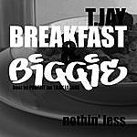 T-Jay Breakfast & Biggie
