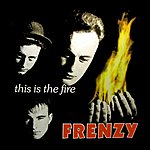 Frenzy This Is The Fire