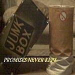 Junkbox Promises Never Kept