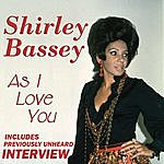 Shirley Bassey As I Love You (With Exclusive Interview)
