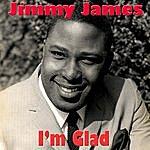 Jimmy James I'm Glad